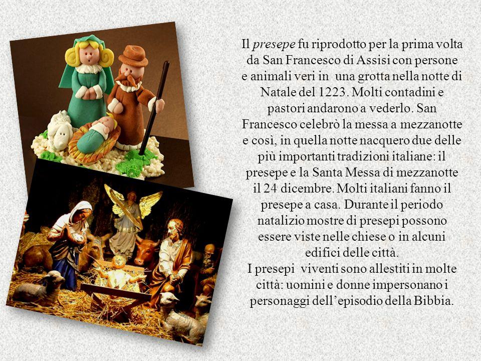 Il presepe fu riprodotto per la prima volta da San Francesco di Assisi con persone e animali veri in una grotta nella notte di Natale del 1223. Molti