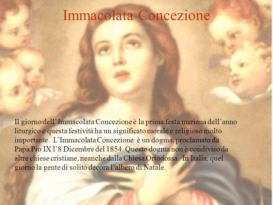 Immacolata Concezione Il giorno dell Immacolata Concezione è la prima festa mariana dellanno liturgico e questa festività ha un significato morale e r
