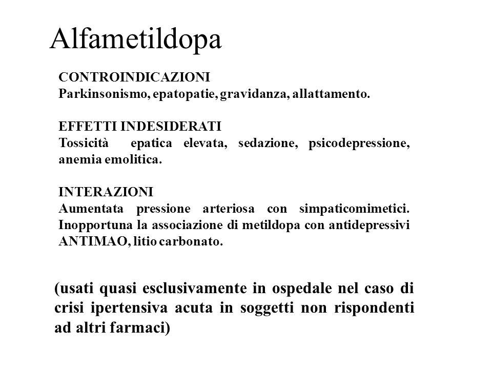 Alfametildopa CONTROINDICAZIONI Parkinsonismo, epatopatie, gravidanza, allattamento. EFFETTI INDESIDERATI Tossicità epatica elevata, sedazione, psicod