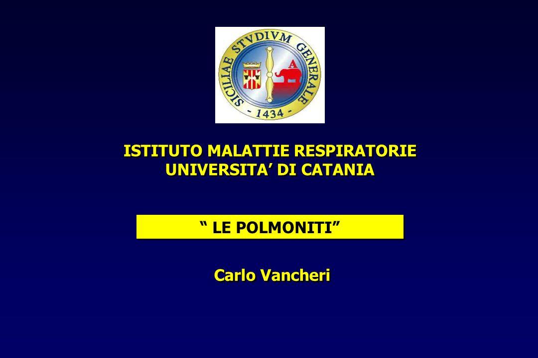 LE POLMONITI ISTITUTO MALATTIE RESPIRATORIE UNIVERSITA DI CATANIA Carlo Vancheri