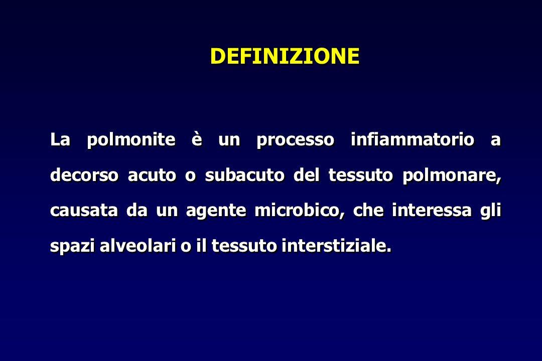 DEFINIZIONE La polmonite è un processo infiammatorio a decorso acuto o subacuto del tessuto polmonare, causata da un agente microbico, che interessa gli spazi alveolari o il tessuto interstiziale.