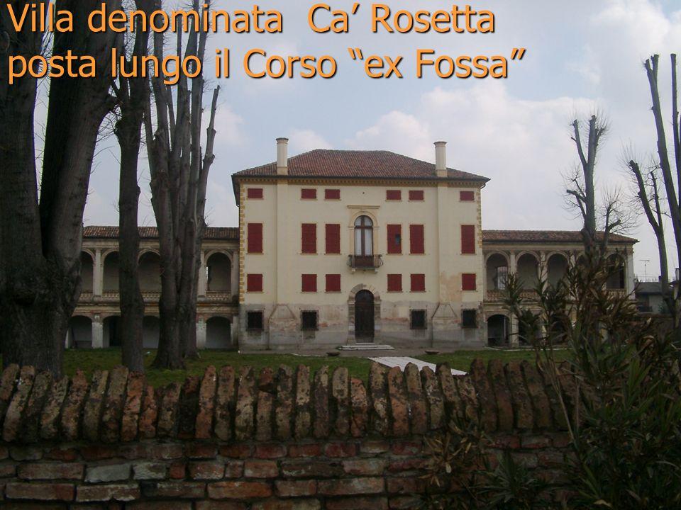 Villa denominata Ca Rosetta posta lungo il Corso ex Fossa
