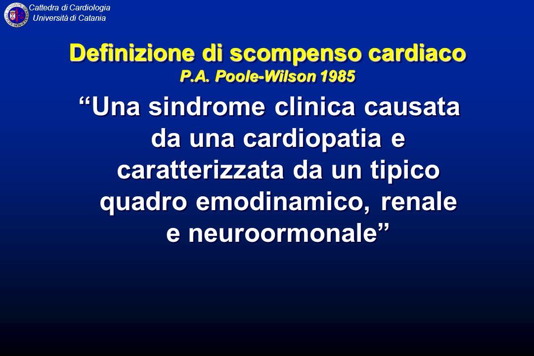 Cattedra di Cardiologia Università di Catania Una sindrome clinica causata da una cardiopatia e caratterizzata da un tipico quadro emodinamico, renale