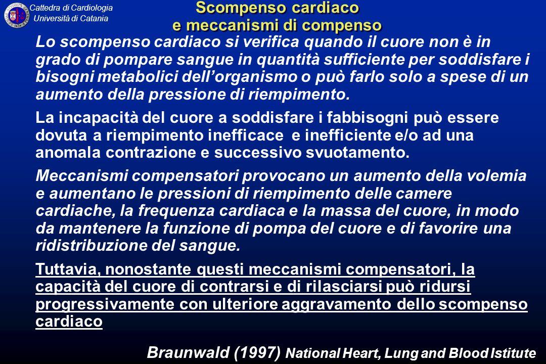 Cattedra di Cardiologia Università di Catania Lo scompenso cardiaco si verifica quando il cuore non è in grado di pompare sangue in quantità sufficien