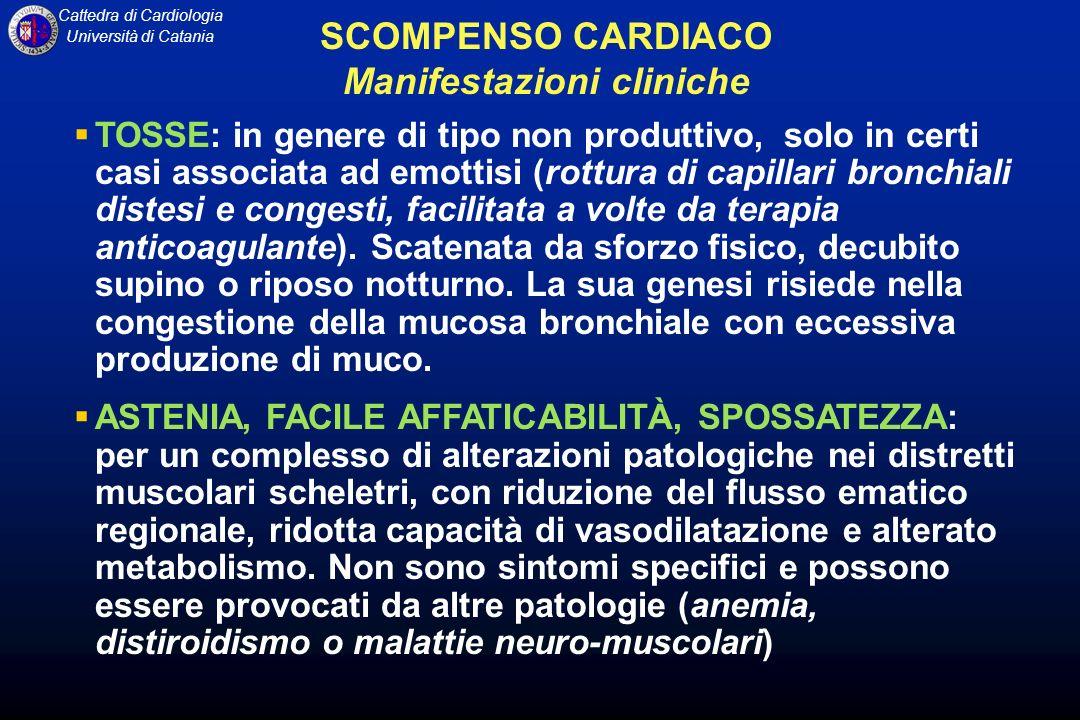 Cattedra di Cardiologia Università di Catania TOSSE: in genere di tipo non produttivo, solo in certi casi associata ad emottisi (rottura di capillari