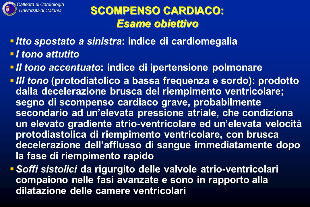 Cattedra di Cardiologia Università di Catania Itto spostato a sinistra: indice di cardiomegalia I tono attutito II tono accentuato: indice di ipertens