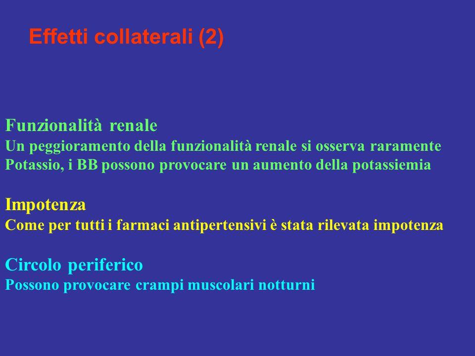 Effetti collaterali (2) Funzionalità renale Un peggioramento della funzionalità renale si osserva raramente Potassio, i BB possono provocare un aument