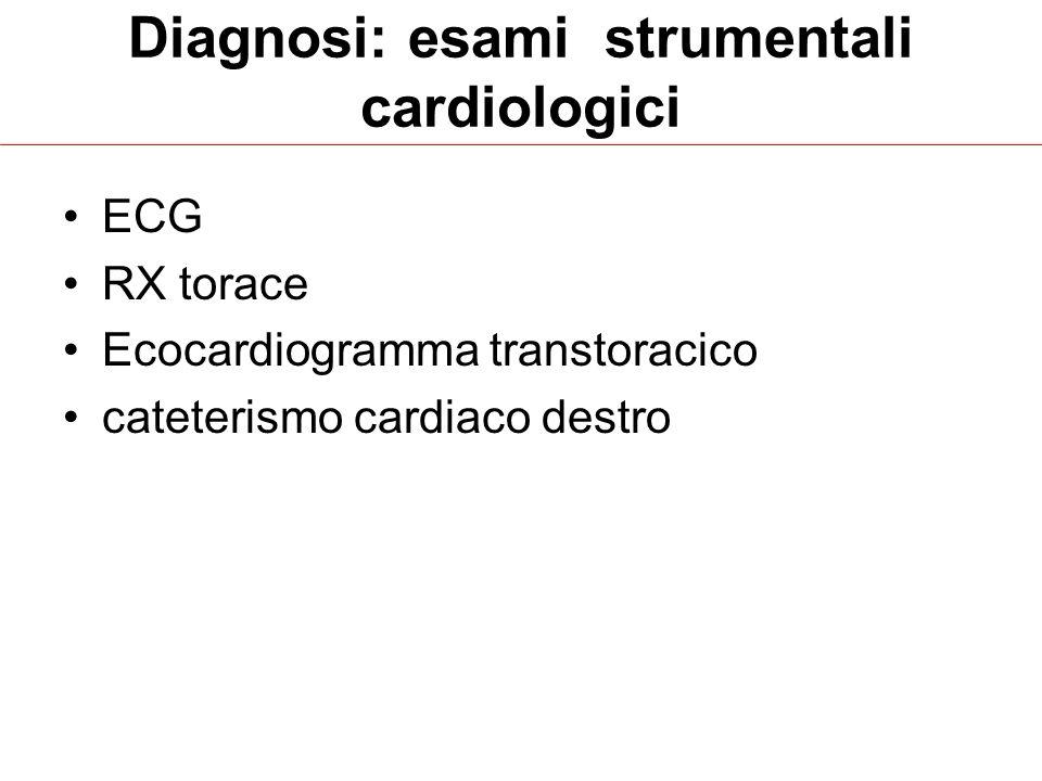 Diagnosi: esami strumentali cardiologici ECG RX torace Ecocardiogramma transtoracico cateterismo cardiaco destro