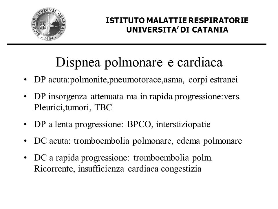 Respiratory Presentations Acute breathlessness Chronic breathlessness Cough Sputum Haemoptysis Chest pain ISTITUTO MALATTIE RESPIRATORIE UNIVERSITA DI CATANIA