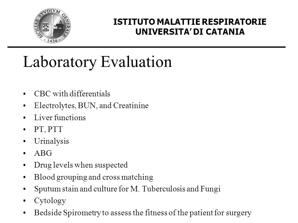 Initial Management The patient should be monitored in an ICU setting Early pulmonology and thoracic surgery consultation If bleeding decreases and patient stabilized, mild sedation and cough suppression ISTITUTO MALATTIE RESPIRATORIE UNIVERSITA DI CATANIA