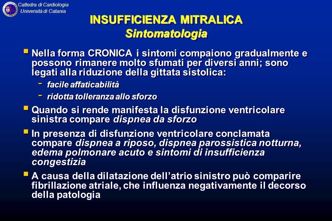Cattedra di Cardiologia Università di Catania Nella forma CRONICA i sintomi compaiono gradualmente e possono rimanere molto sfumati per diversi anni;