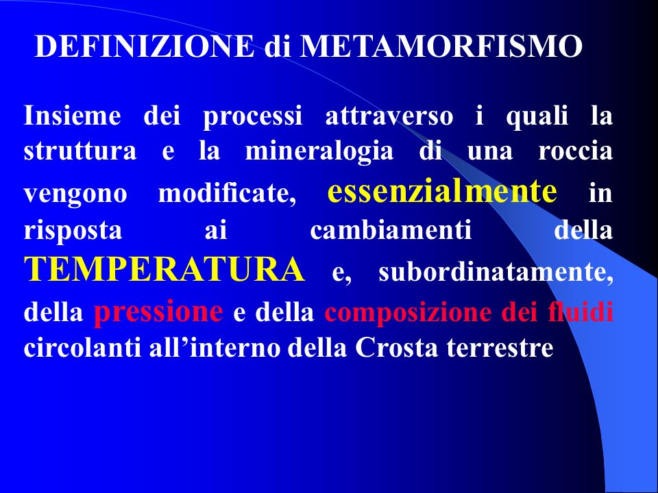 IL METAMORFISMO DEFINIZIONE degli AMBIENTI e dei PROCESSI
