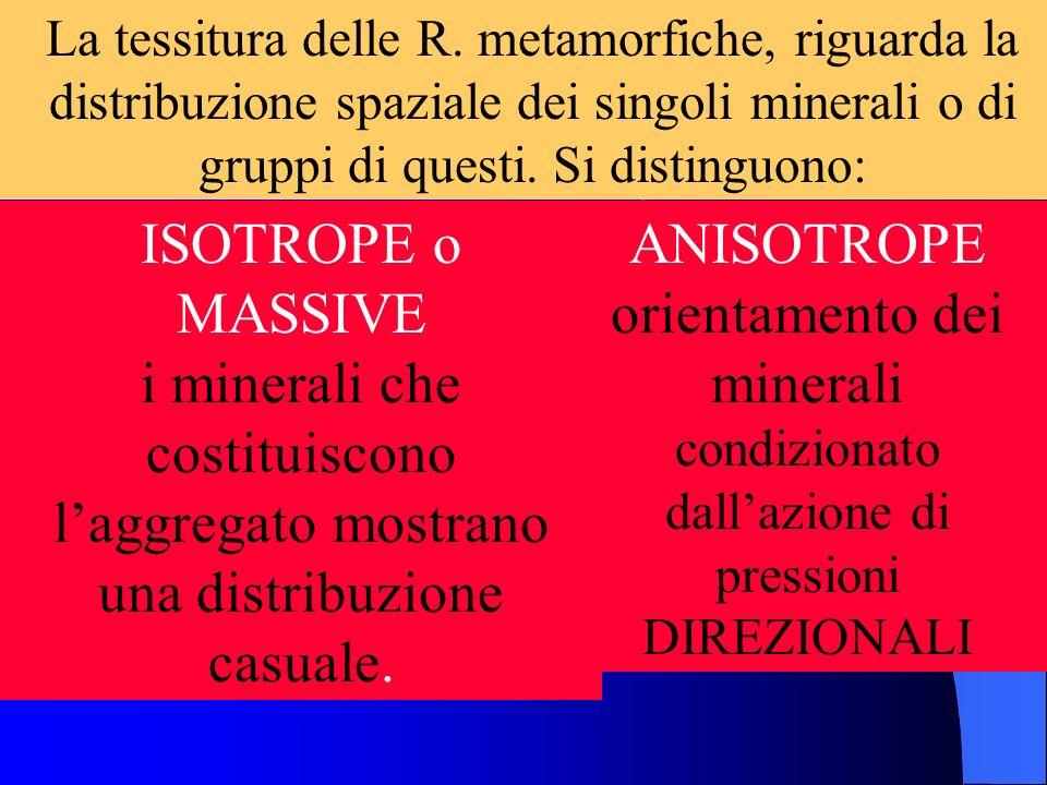Se le dimensioni dei minerali sono abbastanza simili, le rocce hanno una struttura GRANOBLASTICA o OMEOBLASTICA. Se a cristalli decisamente grandi son