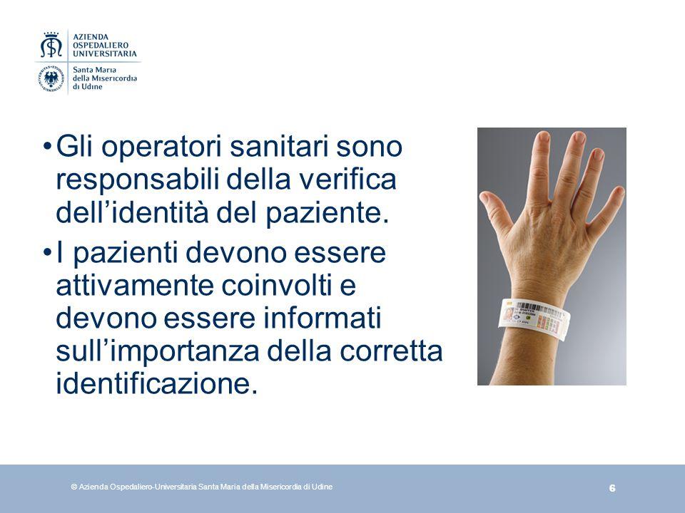 6 Gli operatori sanitari sono responsabili della verifica dellidentità del paziente. I pazienti devono essere attivamente coinvolti e devono essere in