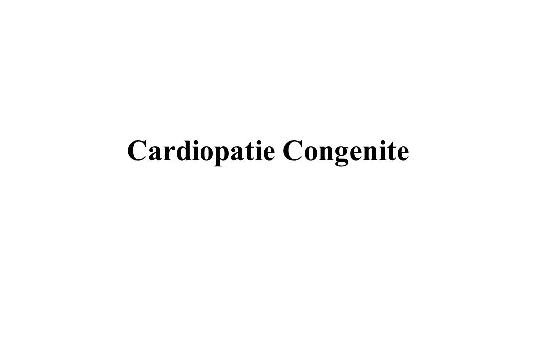 Definizione Le cardiopatie congenite sono malformazioni anatomiche del cuore dovute ad un incompleto o imperfetto sviluppo cardiaco durante la vita fetale e per tale motivo presenti alla nascita.