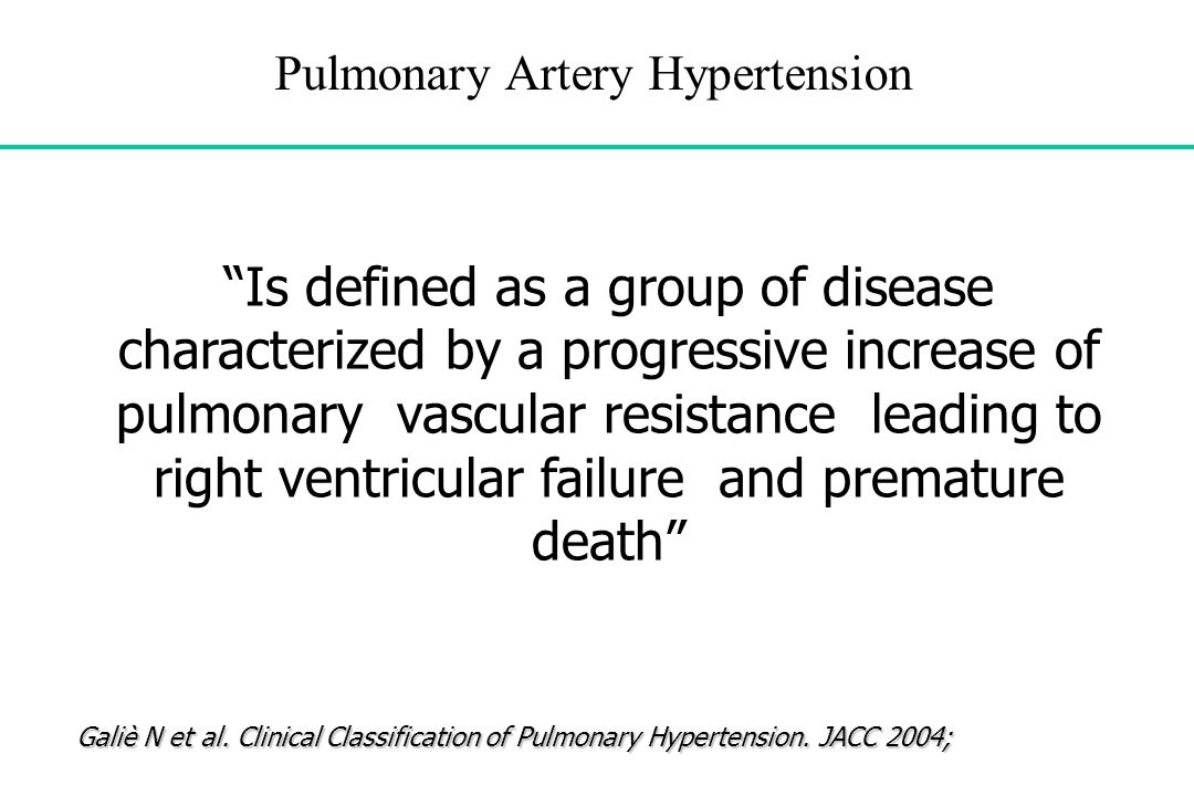 Pulmonary Artery Hypertension Is defined as a group of disease characterized by a progressive increase of pulmonary vascular resistance leading to rig