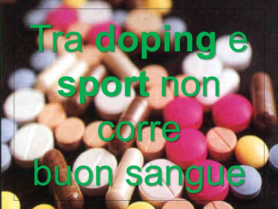 La pratica del doping ha quindi pochi vantaggi e tantissimi rischi.