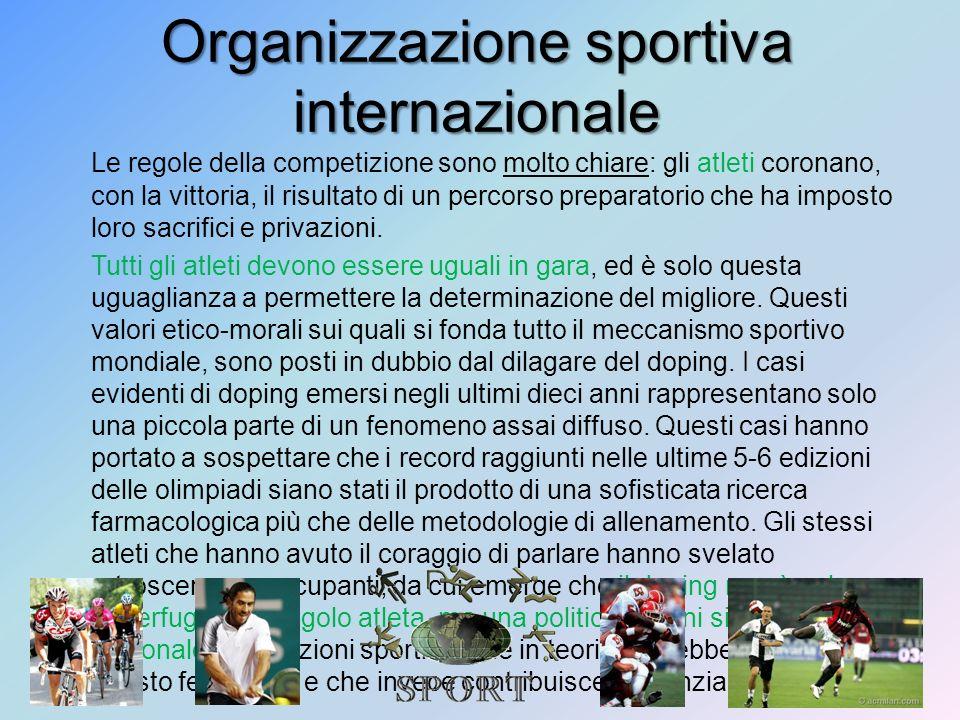 Organizzazione sportiva internazionale Le regole della competizione sono molto chiare: gli atleti coronano, con la vittoria, il risultato di un percor
