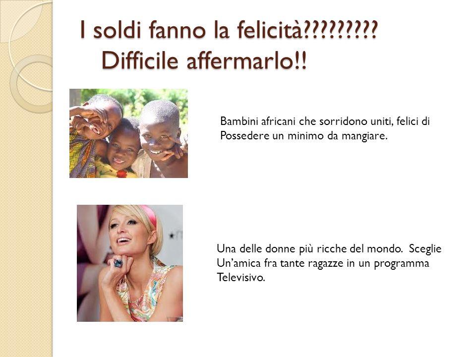 I soldi fanno la felicità????????? Difficile affermarlo!! Bambini africani che sorridono uniti, felici di Possedere un minimo da mangiare. Una delle d