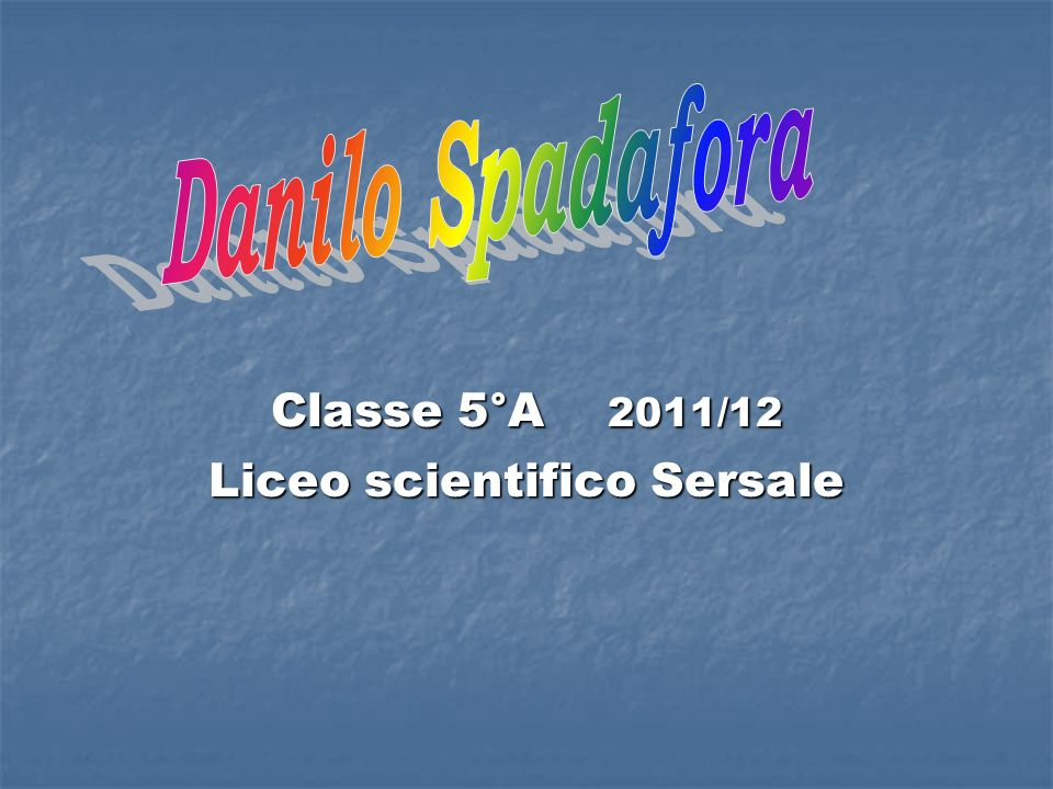 Classe 5°A 2011/12 Liceo scientifico Sersale
