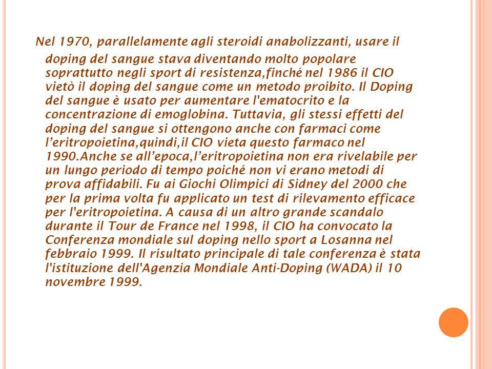 Nel 1970, parallelamente agli steroidi anabolizzanti, usare il doping del sangue stava diventando molto popolare soprattutto negli sport di resistenza