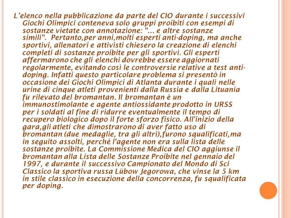 Lelenco nella pubblicazione da parte del CIO durante i successivi Giochi Olimpici conteneva solo gruppi proibiti con esempi di sostanze vietate con an