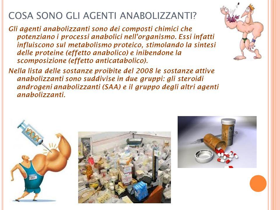COSA SONO GLI AGENTI ANABOLIZZANTI? Gli agenti anabolizzanti sono dei composti chimici che potenziano i processi anabolici nell'organismo. Essi infatt