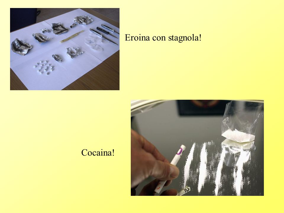 Eroina con stagnola! Cocaina!
