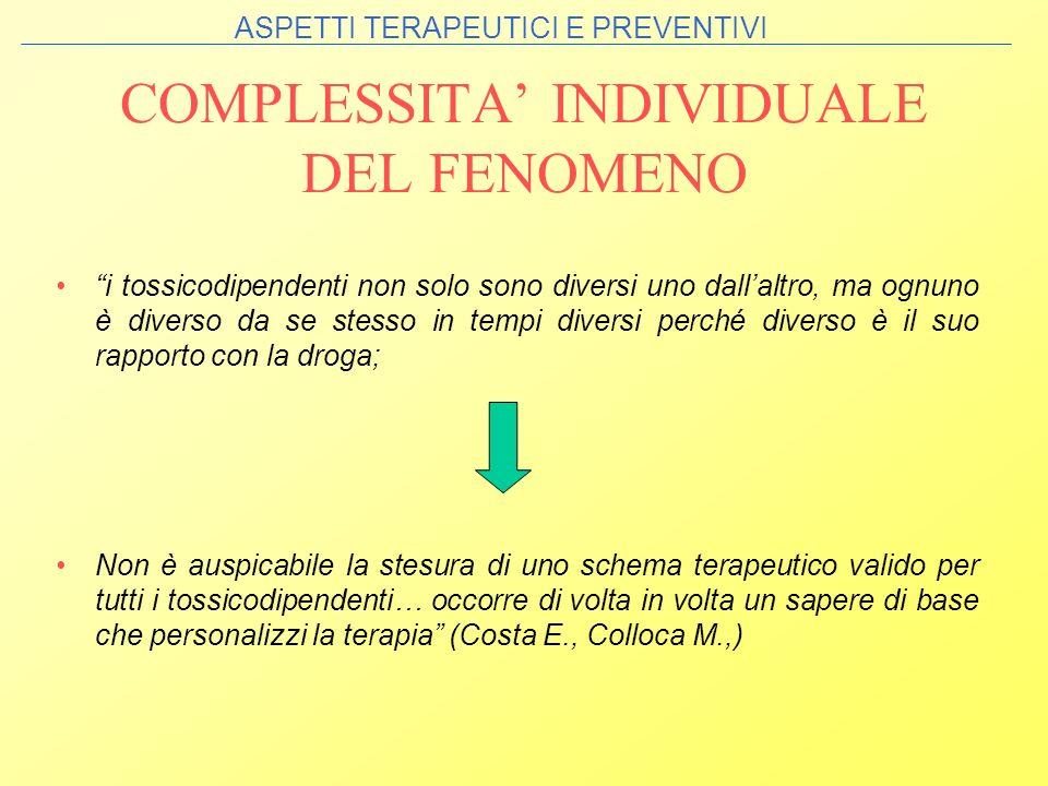 i tossicodipendenti non solo sono diversi uno dallaltro, ma ognuno è diverso da se stesso in tempi diversi perché diverso è il suo rapporto con la dro