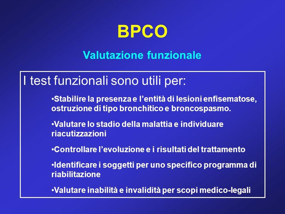 BPCO Valutazione funzionale I test funzionali sono utili per: Stabilire la presenza e lentità di lesioni enfisematose, ostruzione di tipo bronchitico