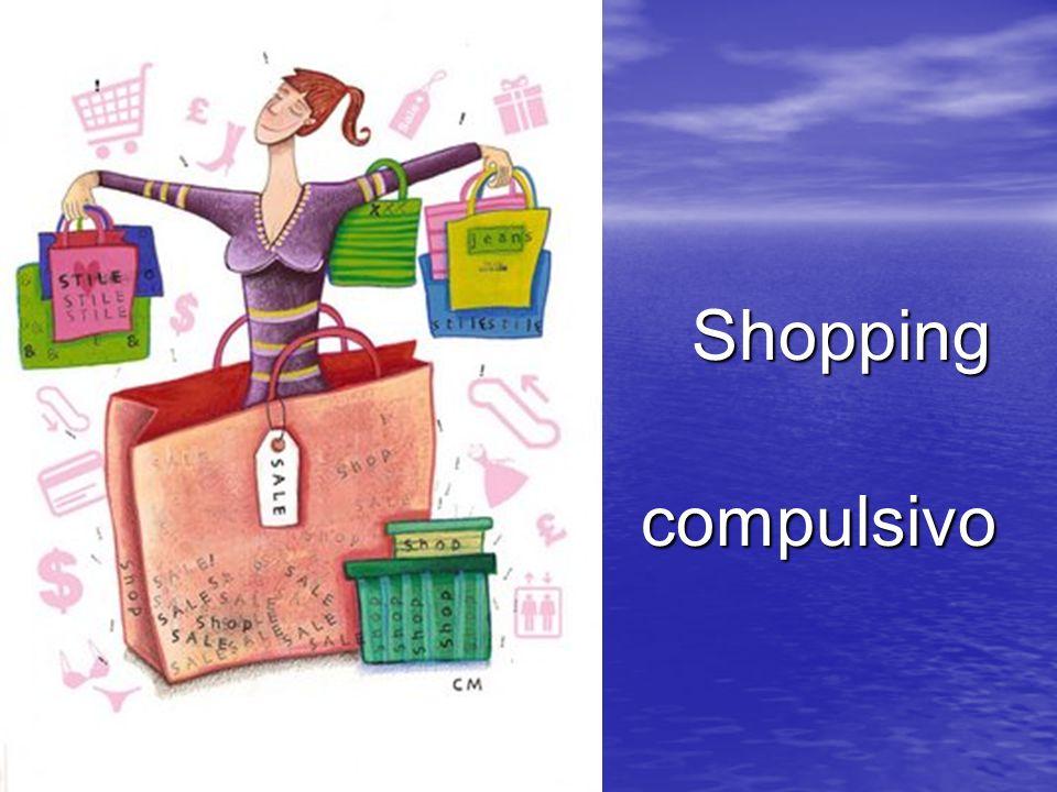 Shopping Shopping compulsivo compulsivo