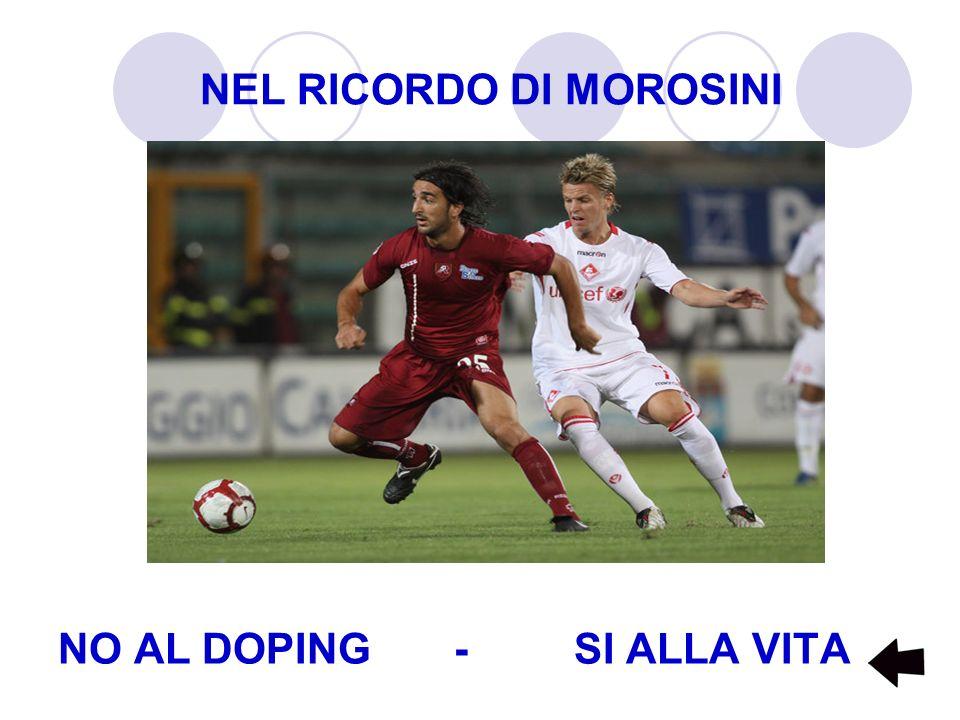NEL RICORDO DI MOROSINI NO AL DOPING - SI ALLA VITA