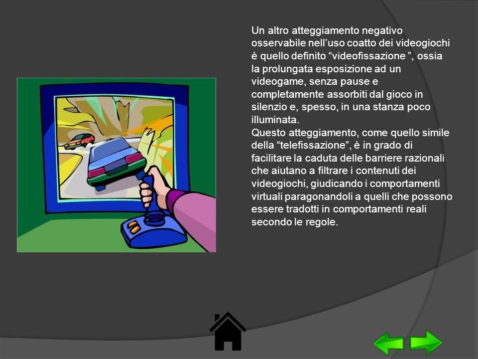 Un altro atteggiamento negativo osservabile nelluso coatto dei videogiochi è quello definito videofissazione, ossia la prolungata esposizione ad un vi
