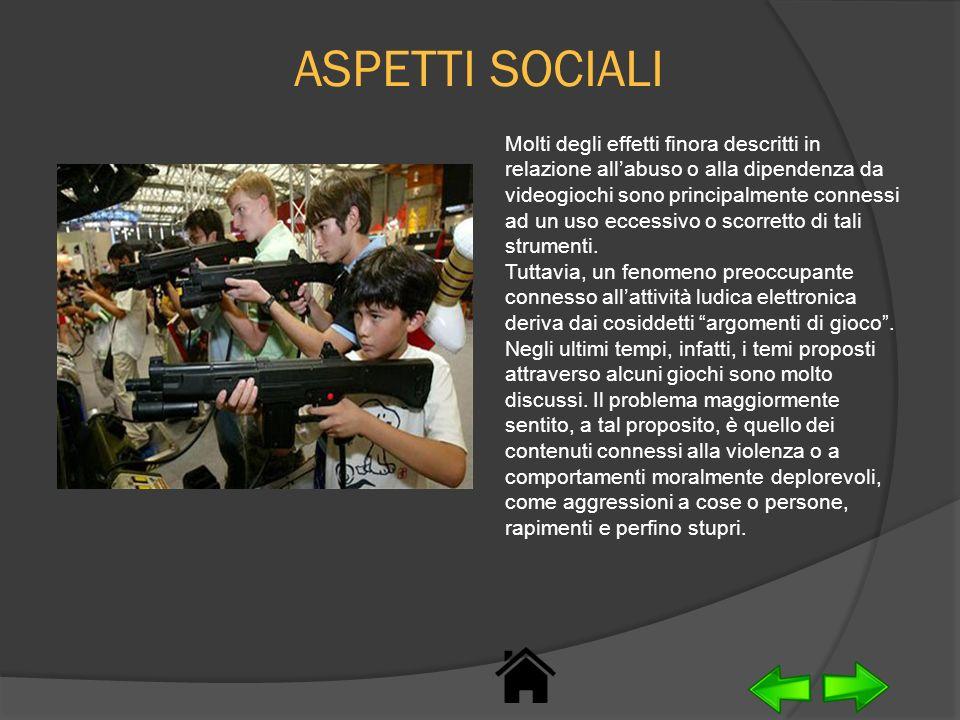 ASPETTI SOCIALI Molti degli effetti finora descritti in relazione allabuso o alla dipendenza da videogiochi sono principalmente connessi ad un uso ecc
