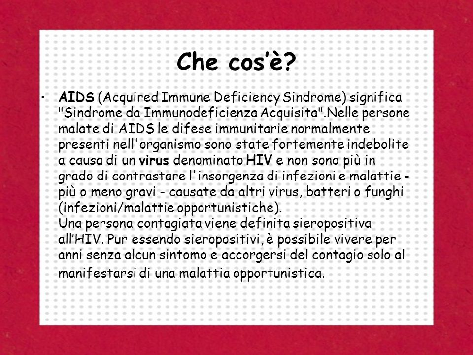 Fattori culturali … che favoriscono la diffusione dell AIDS I fattori che contribuiscono alla diffusione del virus dell HIV sono molti.