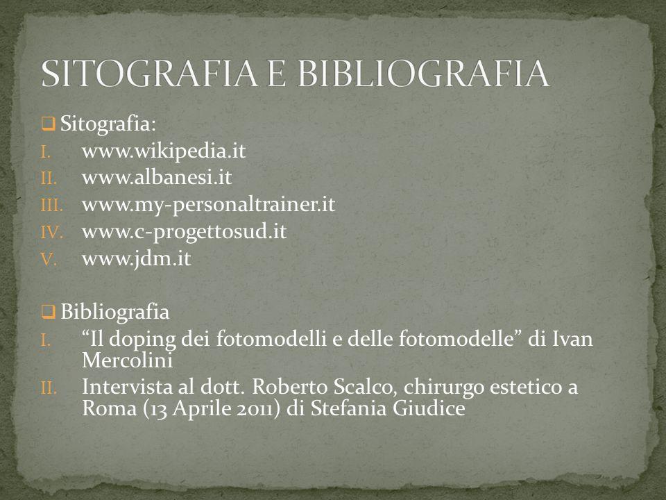 Sitografia: I.www.wikipedia.it II. www.albanesi.it III.