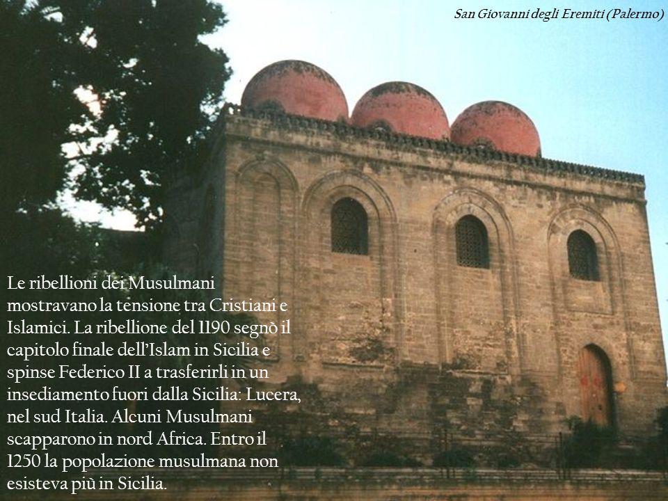 Le ribellioni dei Musulmani mostravano la tensione tra Cristiani e Islamici. La ribellione del 1190 segnò il capitolo finale dellIslam in Sicilia e sp