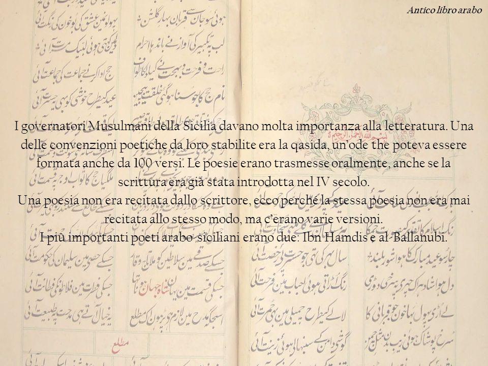 I governatori Musulmani della Sicilia davano molta importanza alla letteratura. Una delle convenzioni poetiche da loro stabilite era la qasida, unode