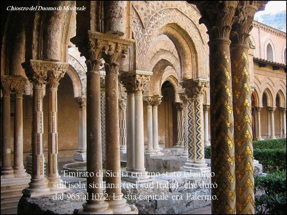 LEmirato di Sicilia era uno stato islamico sullisola siciliana (nel sud Italia), che durò dal 965 al 1072. La sua capitale era Palermo. Chiostro del D