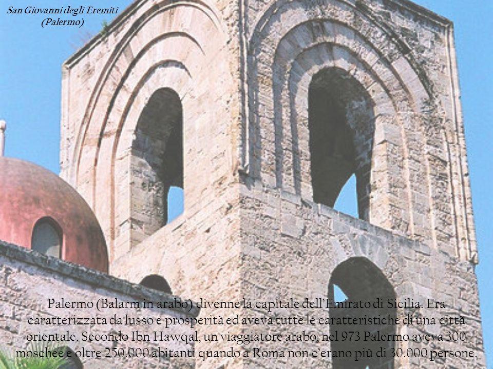 Palermo (Balarm in arabo) divenne la capitale dellEmirato di Sicilia. Era caratterizzata da lusso e prosperità ed aveva tutte le caratteristiche di un