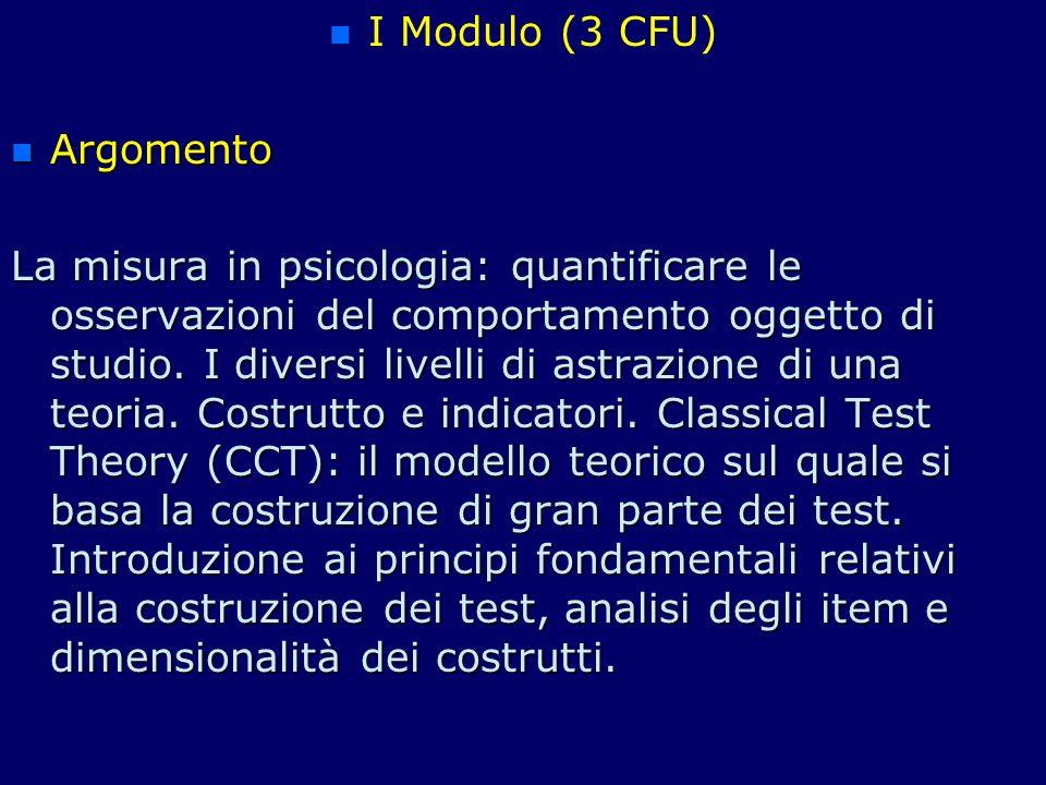 n n I Modulo (3 CFU) n Argomento La misura in psicologia: quantificare le osservazioni del comportamento oggetto di studio. I diversi livelli di astra