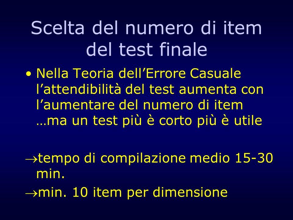 Scelta del numero di item del test finale Nella Teoria dellErrore Casuale lattendibilità del test aumenta con laumentare del numero di item …ma un tes