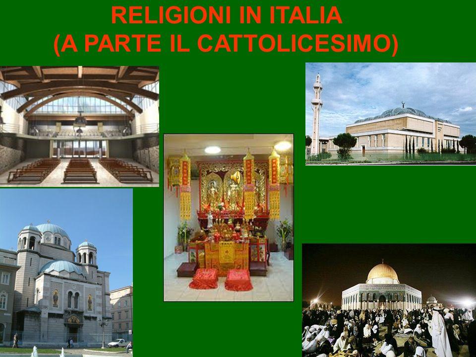 RELIGIONI IN ITALIA (A PARTE IL CATTOLICESIMO)