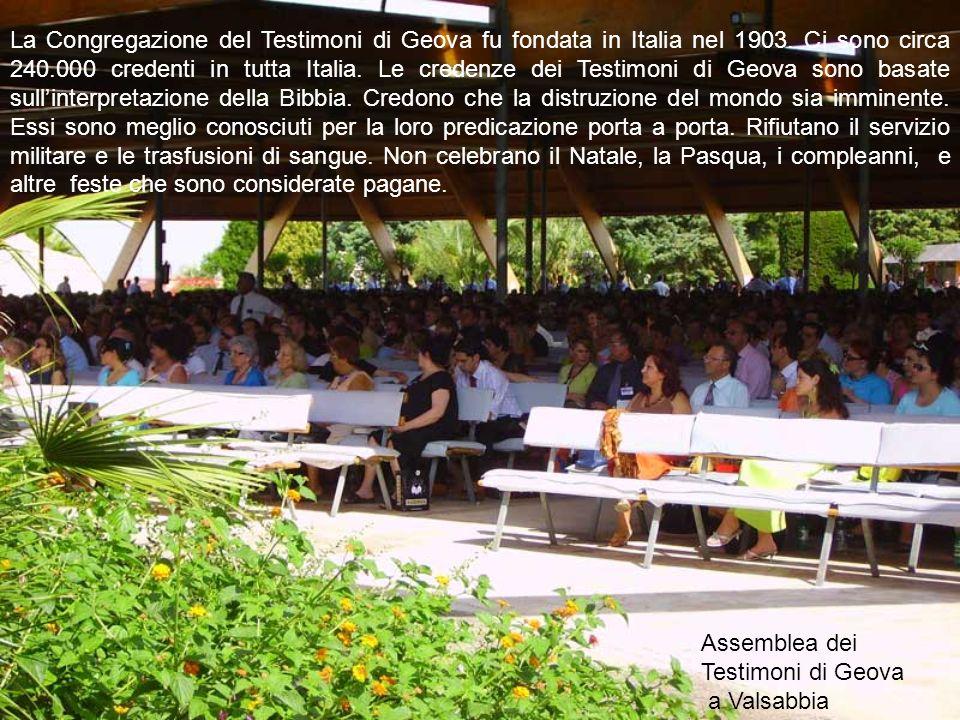 La Congregazione del Testimoni di Geova fu fondata in Italia nel 1903.