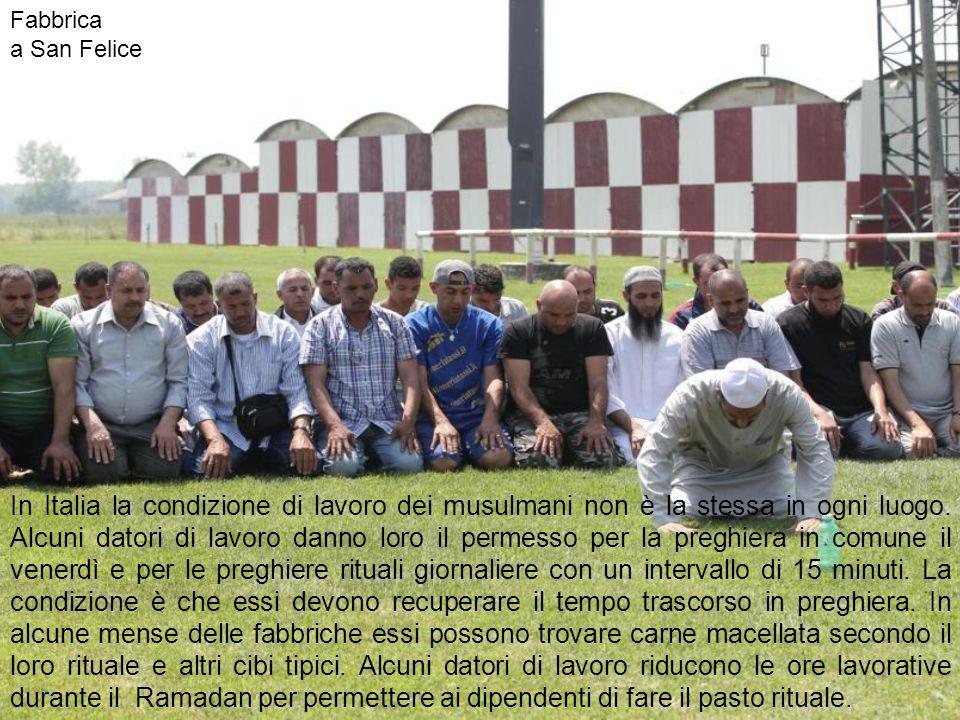 In Italia la condizione di lavoro dei musulmani non è la stessa in ogni luogo.