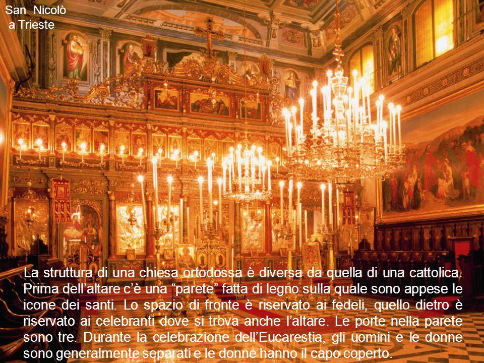 La struttura di una chiesa ortodossa è diversa da quella di una cattolica.