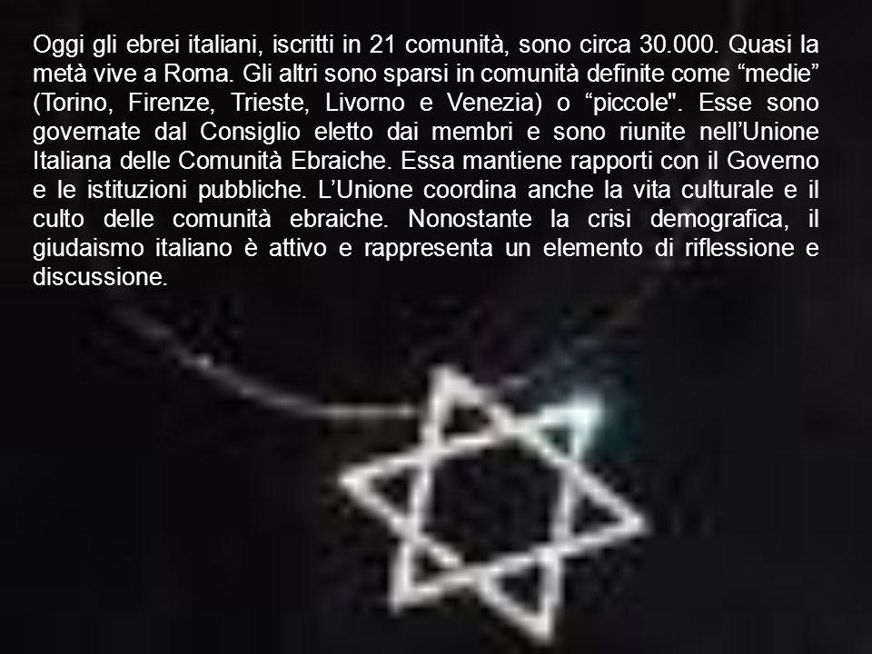 Oggi gli ebrei italiani, iscritti in 21 comunità, sono circa 30.000.
