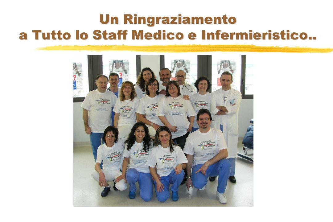 Un Ringraziamento a Tutto lo Staff Medico e Infermieristico..