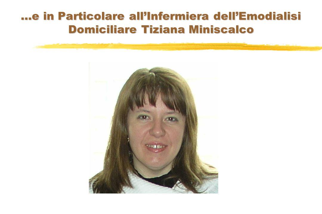 …e in Particolare allInfermiera dellEmodialisi Domiciliare Tiziana Miniscalco