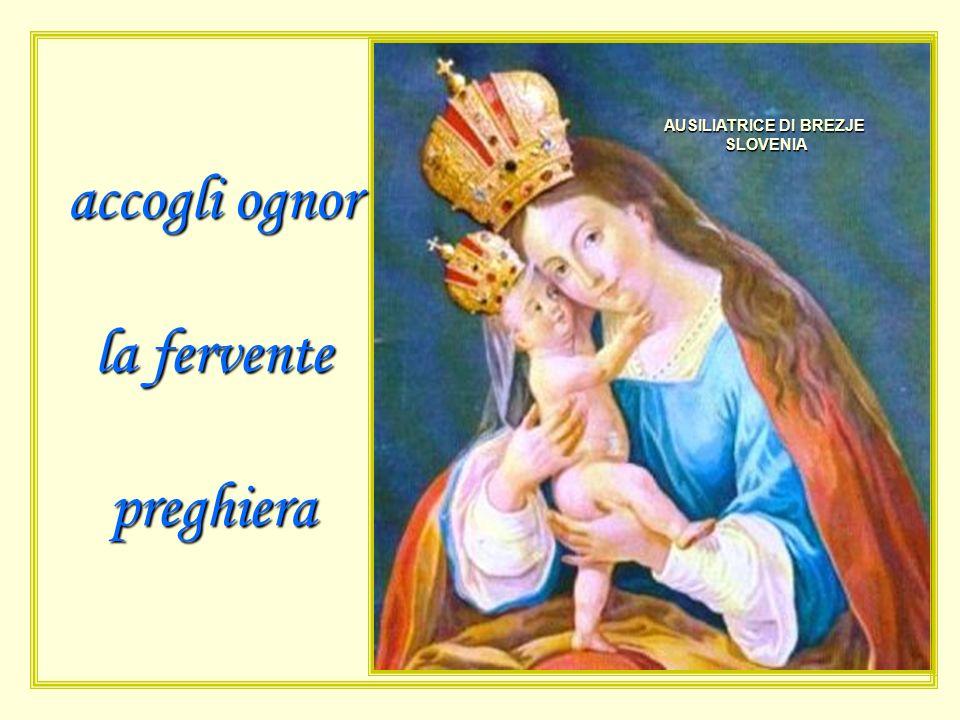 AUSILIATRICE DI BREZJE SLOVENIA accogli ognor la fervente preghiera